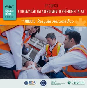 II Curso de Atualização em Atendimento Pré-Hospitalar - 1° módulo: Resgate Aeromedico