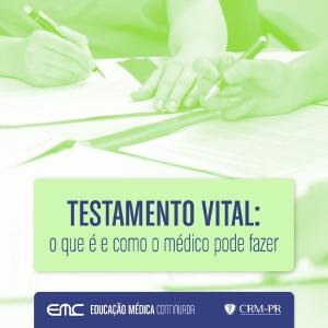 Testamento Vital: o que é e como o médico pode fazer