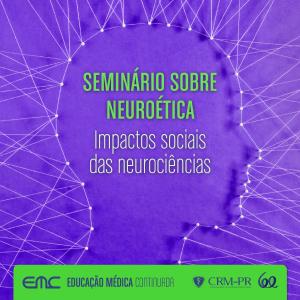 Seminário sobre Neuroética - impactos sociais das neurociências