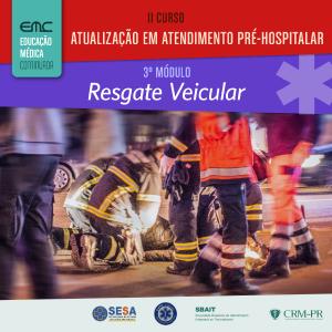 II Curso de Atualização em Atendimento Pré-Hospitalar - 3° módulo: Resgate Veicular