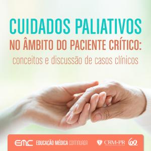 Cuidados Paliativos no âmbito do paciente crítico: conceitos e discussão de casos clínicos