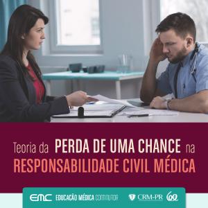 Teoria da Perda de uma Chance na Responsabilidade Civil Médica