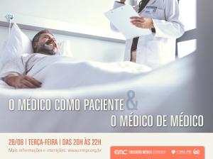 O Médico como Paciente X O Médico de Médico