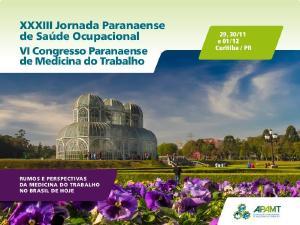 XXXIII Jornada Paranaense de Saúde Ocupacional e o VI Congresso Paranaense de Medicina de Trabalho