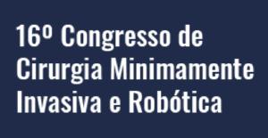 16º Congresso de Cirurgia Minimamente Invasiva e Robótica