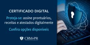 Certificado Digital: Médicos do Paraná têm opções de contratação a preços competitivos