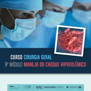Cirurgia Geral - 9º Módulo: Manejo do Choque Hipovolêmico