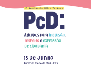 1º Seminário Nilza Tartuce PCD