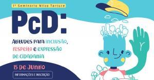 Escola Nilza Tartuce realiza 1º Seminário PCD em Curitiba
