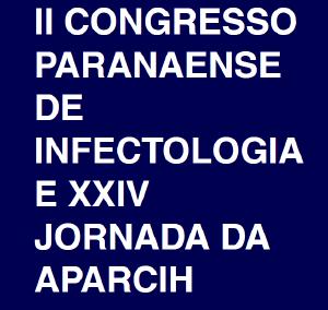 II Congresso Paranaense de Infectologia e XXIV Jornada da Aparcih