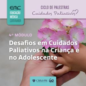 Ciclo de Palestras em Cuidados Paliativos - 4º Módulo