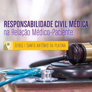 Palestra: Responsabilidade Civil Médica na Relação Médico-Paciente