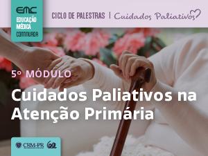 Ciclo de Palestras em Cuidados Paliativos - 5º Módulo