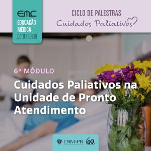 Ciclo de Palestras em Cuidados Paliativos - 6º Módulo