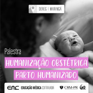 Palestra: Humanização Obstétrica - Parto Humanizado