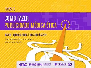 Dicas do CRM-PR: Como fazer Publicidade Médica Ética