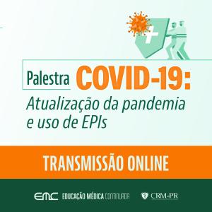 Palestra: Coronavírus - Atualização da pandemia e uso de EPIs