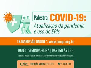 Palestra com atualizações da pandemia e uso de EPIs será transmitida ao vivo no dia 30