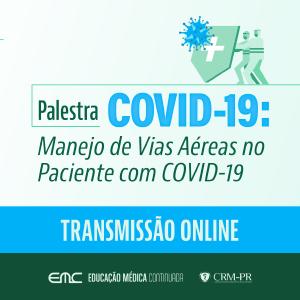 Palestra: Manejo de Vias Aéreas no Paciente com COVID-19