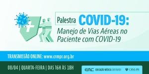 CRM-PR realiza palestra online sobre manejo de vias aéreas no paciente com COVID-19
