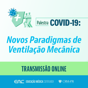 Palestra: Novos Paradigmas de Ventilação Mecânica COVID-19