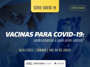 CRM-PR realiza evento online sobre vacinas para Covid-19 no sábado, 16
