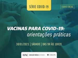 """CRM-PR convida médicos e estudantes para palestra """"Vacinas para Covid-19: Orientações Práticas"""""""