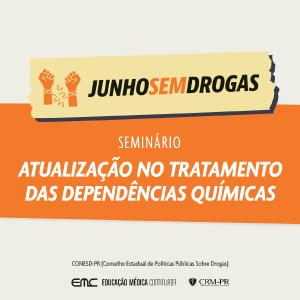 Junho sem drogas: Seminário de atualização no tratamento de dependências químicas