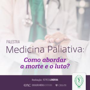 Medicina Paliativa: como abordar a morte e o luto