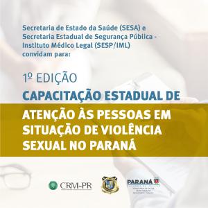 1º Edição de Capacitação Estadual de atenção às pessoas em situação de Violência Sexual no Paraná