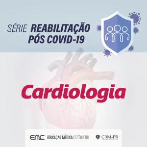 Reabilitação pós Covid-19: Cardiologia