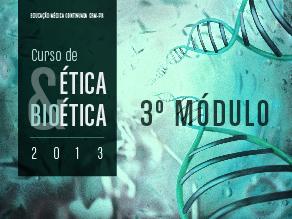 3º Módulo Ética & Bioética