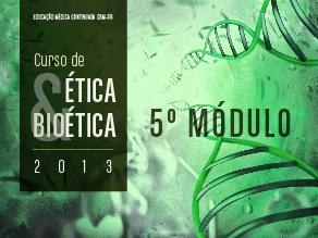 5º Módulo Ética & Bioética