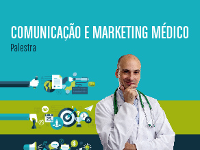 Palestra: comunicação e marketing médico