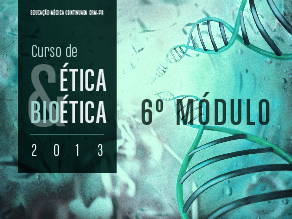 6º Módulo Ética & Bioética
