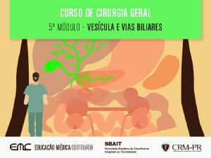 Cir. Geral - 5º Módulo: Vesícula e Vias Biliares