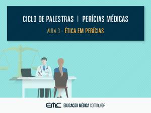 Perícias Médicas: ética