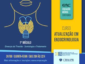 Atualização em Endocrinologia - 1º módulo: Tireoide