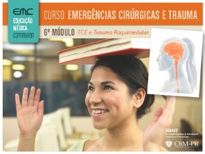Emergências Cirúrgicas e Trauma - 6º módulo: TCE e Trauma Raquimedular