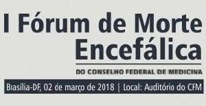 Primeiro Fórum de Morte Encefálica do CFM será no dia 2 março, em Brasília