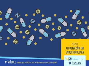 Atualização em Endocrinologia - 4º módulo: Tratamento oral do DM2