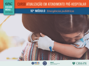Atualização em Atendimento Pré-Hospitalar - 10º módulo