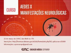 Aedes x Manifestações Neurológicas - curso