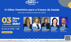"""CBEXs promove webinar para debater """"Olhar Feminino sobre o Futuro da Saúde"""""""