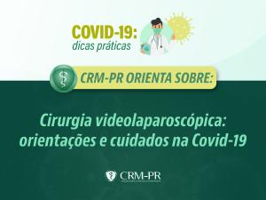 Cirurgia videolaparoscópica: orientações e cuidados na Covid-19