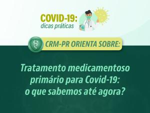 Tratamento medicamentoso primário para Covid-19: o que sabemos até agora?