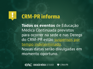 Eventos de Educação Médica Continuada do CRM-PR suspensos por tempo indeterminado