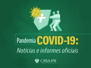 Canal do CRM-PR traz atualização de notícias, recomendações e orientações dos órgãos oficiais