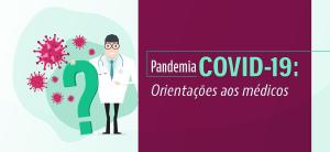 Pandemia COVID-19: Orientações aos médicos do PR