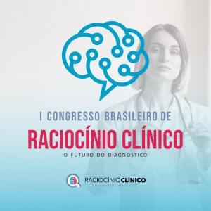 I Congresso Brasileiro de Raciocínio Clínico